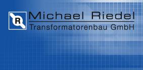 MICHAEL RIEDEL,德国MICHAEL RIEDEL控制变压器,隔离变压器,安全变压器,小型变压器,通用控制变压器,具有特殊屏蔽的抗干扰变压器,铁芯变压器,调速器